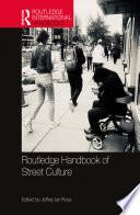 Routledge Handbook Of Street Culture
