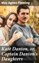 Pdf Kate Danton, or, Captain Danton's Daughters Telecharger