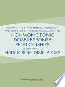 Review of the Environmental Protection Agency's State-of-the-Science Evaluation of Nonmonotonic Dose-Response Relationships as they Apply to Endocrine Disruptors