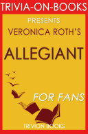 Allegiant: By Veronica Roth (Trivia-On-Books): (Divergent Series) ebook