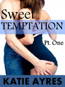 Sweet Temptation Pt. One (Free Erotica)