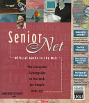 SeniorNet s Official Guide to the Web