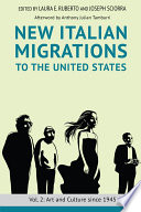 New Italian Migrations to the United States  : Vol. 2: Art and Culture since 1945