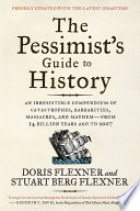 The Pessimist s Guide to History 3e