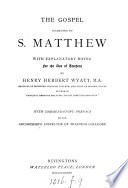 The Gospel according to s  Matthew  with notes by H H  Wyatt