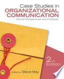 Case Studies in Organizational Communication
