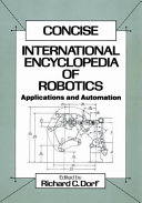 Concise International Encyclopedia of Robotics