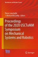 Proceedings of the 2020 USCToMM Symposium on Mechanical Systems and Robotics Pdf/ePub eBook