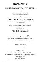El Romanismo enemigo de la Santa Biblia; obrita ... traducida al Español por G. H. Rule