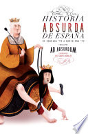 Historia absurda de España  : De Granada `92 a Barcelona`92