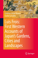 Pdf Luis Frois: First Western Accounts of Japan's Gardens, Cities and Landscapes Telecharger