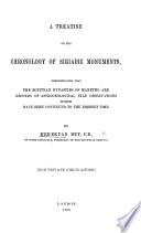 A Treatise On The Chronology Of Siriadic Monuments Demonstrating That The Egyptian Dynasties Of Manetho Are Records Of Astrageological Nile Observations Which Have Been Continued To The Present Time Book PDF