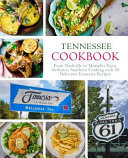Tennessee Cookbook  From Nashville to Memphis Enjoy Authentic Southern Cooking with 50 Delicious Tennessee Recipes  2nd Edition  Book PDF