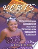 Debts I Will Kill You Before You Kill Me