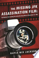 The Missing JFK Assassination Film