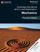 Books - New Cambridge International As & A-Level Mathematics Mechanics Practice Book | ISBN 9781108464024