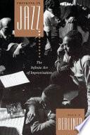 """Thinking in Jazz: The Infinite Art of Improvisation"" by Paul F. Berliner"