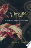 """The Invisible Enemy: A Natural History of Viruses"" by Dorothy Crawford"