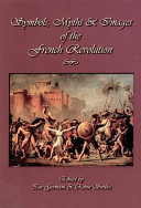 Symbols, Myths and Images of the French Revolution