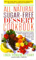 The All Natural Sugar Free Dessert Cookbook