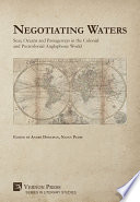 Negotiating Waters  Seas  Oceans  and Passageways in the Colonial and Postcolonial Anglophone World