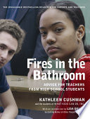 Fires in the Bathroom  : Advice for Teachers from High School Students