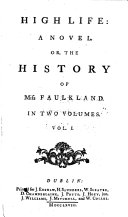 Pdf High Life: a Novel. Or, The History of Miss Faulkland