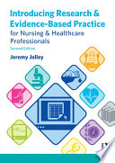 Introducing Research And Evidence Based Practice For Nursing And Healthcare Professionals