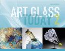 Art Glass Today 2