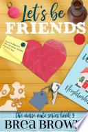 Let s Be Friends