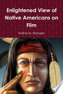 Enlightened View of Native Americans on Film