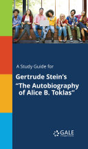 A Study Guide for Gertrude Stein s  The Autobiography of Alice B  Toklas