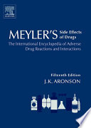 """Meyler's Side Effects of Drugs 15E: The International Encyclopedia of Adverse Drug Reactions and Interactions"" by Jeffrey K. Aronson"