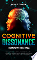Cognitive Dissonance Theory And Our Hidden Biases