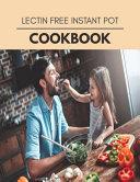 Lectin Free Instant Pot Cookbook Book