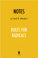 Notes on Saul D. Alinsky's Rules for Radicals by Instaread: