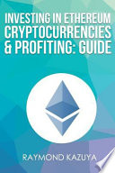 Investing in Ethereum Cryptocurrencies & Profiting Guide