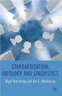 Standardization, Ideology and Linguistics