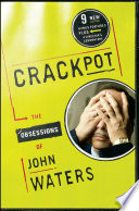 """""""Crackpot: The Obsessions of"""" by John Waters"""