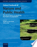 """Oxford Textbook of Nature and Public Health: The role of nature in improving the health of a population"" by Matilda van den Bosch, William Bird"