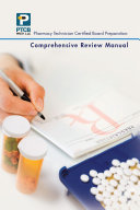 Pharmacy Technician Certified Board Preparation  Comprehensive Review Manual