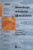 Anwendungsorientiertes DB-Archivieren