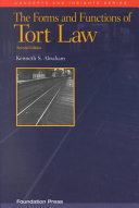The Forms and Functions of Tort Law