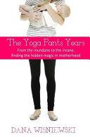 The Yoga Pants Years