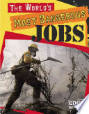 The World s Most Dangerous Jobs