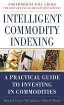 Intelligent Commodity Indexing: A Practical Guide to Investing in Commodities Pdf/ePub eBook