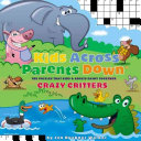 Kids Across  Parents Down  Crazy Critters