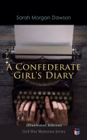 A Confederate Girl s Diary  Illustrated Edition