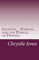 Identity... Purpose... and the Pursuit of Destiny