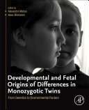 Developmental and Fetal Origins of Differences in Monozygotic Twins